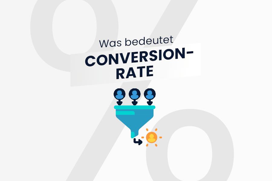 Was bedeutet Conversion Rate