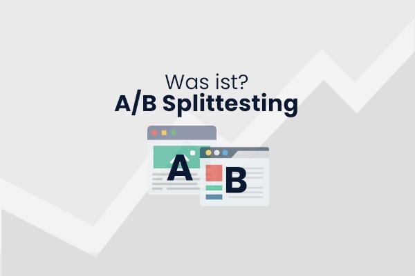 Was ist A/B Splittesting